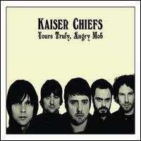 KAISER CHIEFS - Yours Truly, Angry Mob /EE verzió/ CD - 2540 Ft Kép