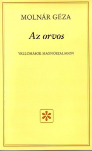 Az orvos - Vallomások magnószalagon - Vatera.hu Kép
