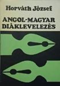 Horváth József: Angol-magyar diáklevelezés