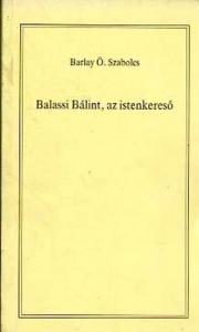 Balassi Bálint, az istenkereső