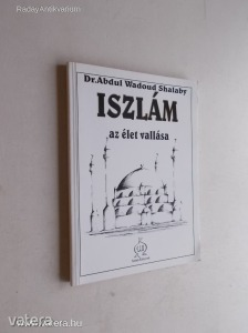 Dr. Abdul Wadoud Shalaby: Iszlám az élet vallása (*KYO)