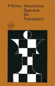 Paul Keres: Klassisches Spanisch bis Französisch