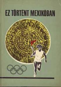 Kutas-Lakatos-Peterdi: Ez történt Mexikóban