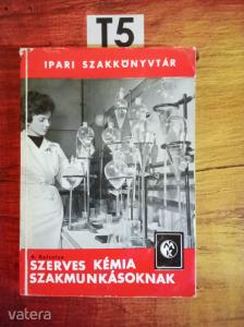 T5 R. Kaltofen - Szerves kémia szakmunkásoknak
