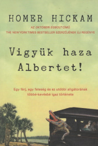 Homer Hickam Vigyük haza Albertet! (2016)