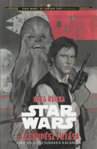 Greg Rucka A csempész futása (Han Solo és Csubakka kalandja)(2015)