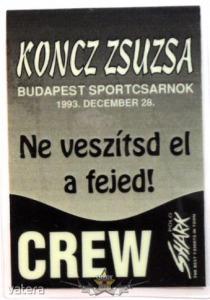 KONCZ ZSUZSA - NE VESZÍTSD EL A FEJED. BP SPORTCSARNOK. CREW. Stage pass. - 1999 Ft Kép