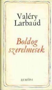 Valéry Larbaud: Boldog szerelmesek - Vatera.hu Kép