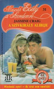 Jamine Craig A szívkirály alibije (Második esély a szerelemre 31.)(1993)
