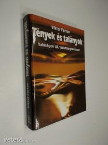 Viktor Farkas: Tények és talányok - Valóságon túl, tudományon innen (*85) Kép