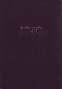 UNIÓ folyóirat (I. évf. 1. szám 1989 április) -  2,3,4,5-6. számig )