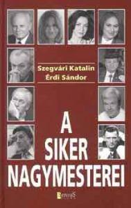 Szegvári K.-Érdi S.: A siker nagymesterei
