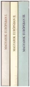 Glatz Ferenc (szerk.): Magyarok Európában I-III. k.
