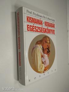 René Frydman - Julien Cohen-Solal: Kismamák és kisbabák egészségkönyve (*97)