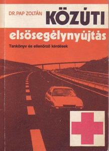 Közúti elsősegélynyújtás (tankönyv és ellenőrző kérdések)