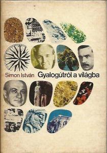 Simon István: Gyalogútról a világba