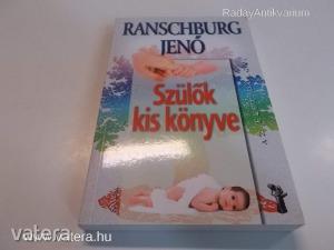 Ranschburg Jen?: Szül?k kis könyve (*61)
