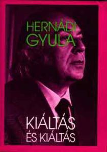 Hernádi Gyula: Kiáltás és kiáltás