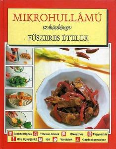 : Mikrohullámú szakácskönyv-Fűszeres ételek