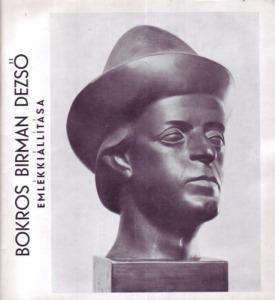 Bokros Birman Dezső emlékkiállítása (1889-1965)