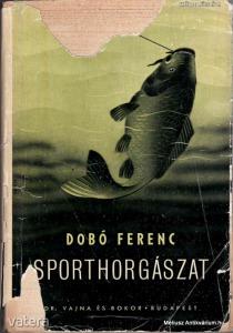 Dobó Ferenc: Sporthorgászat