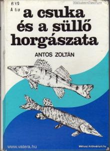 Antos Zoltán: A csuka és a süllő horgászata