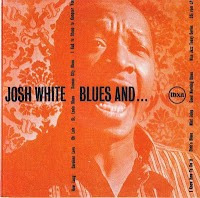 JOSH WHITE - Blues And? CD