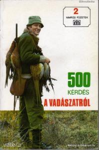 Csekő Sándor (szerk.): 500 kérdés a vadászatról