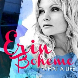 ERIN BOHEME - What A Life CD
