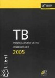 TB - Társadalombiztosítási jogszabályok 2005.