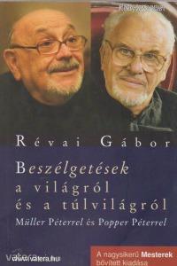 Révai Gábor: Beszélgetések a világról és a túlvilágról (Müller Péterrel és Popper Péterrel) (*02)