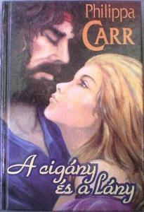 Philippa Carr: A cigány és a lány