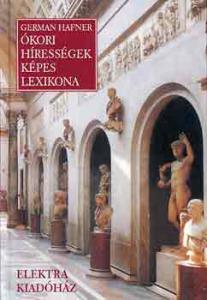 German Hafner: Ókori hírességek képes lexikona