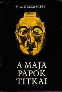 V.A. Kuzmiscsev: A maja papok titkai