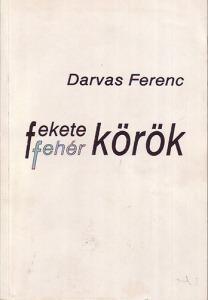 Darvas Ferenc: Fekete-fehér körök - 1800 Ft Kép