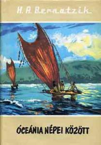 H.A. Bernatzik: Óceánia népei között