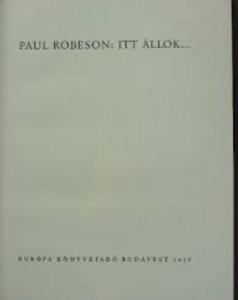 Paul Robeson: Itt állok ...