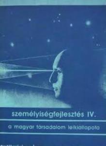 Személyiségfejlesztés IV. - A magyar társadalom lelkiállapota