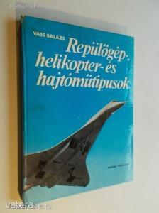 Vass Balázs: Repül?gép-, helikopter- és hajtóm?típusok (*KZJ)