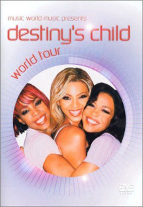 DESTINY'S CHILD - Music World Music Presents...World Tour DVD