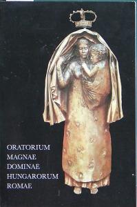 : Oratorium Magnae Dominae Hungarorum Romae