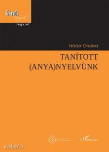 Nádor Orsolya - Tanított (anya)nyelvünk