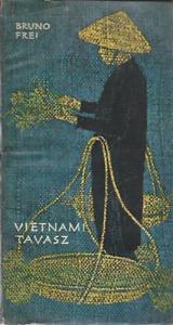 Frei Bruno: Vietnami tavasz
