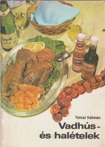 Tolnai Kálmán Vadhús- és halételek (1983)