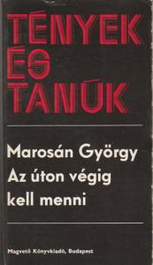 Marosán György Az úton végig kell menni (1980)