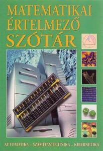 Matematikai értelmező szótár (Automatika, számítástechnika, kibernetika)