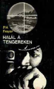 P.H. Freyer: Halál a tengereken