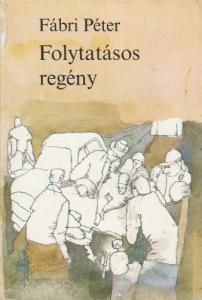 Fábri Péter Folytatásos regény (1981)