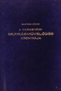 A kaposvári munkásművelődés krónikája - 2500 Ft Kép