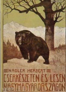 Nadler Herbert: Cserkészeten és lesen Nagymagyaror